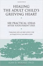 Healing the Adult Child's Grieving Heart by Alan Wolfelt